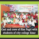 Cast and Crew of film Pagri with students of city college,Hisar